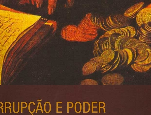 Nueva Publicación: Corrupção e Poder no Brasil. Uma história, séculos XVI-XVIII
