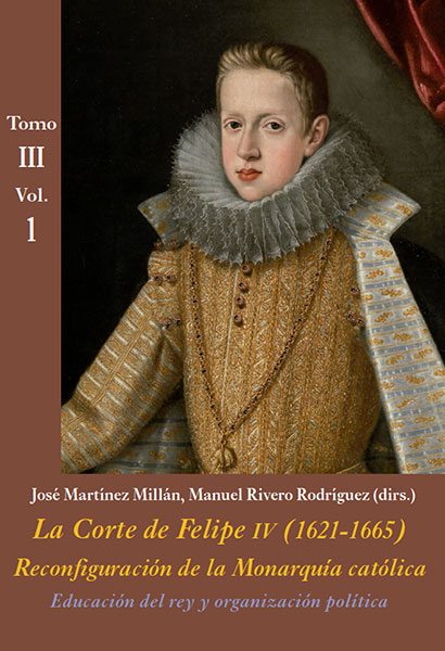 La Corte de Felipe IV. Educación del rey y organización política