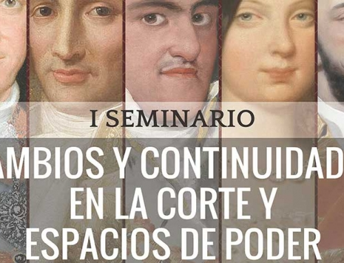 I Seminario. Cambios y continuidades en la Corte y espacios de poder (Siglos XVIII-XIX)
