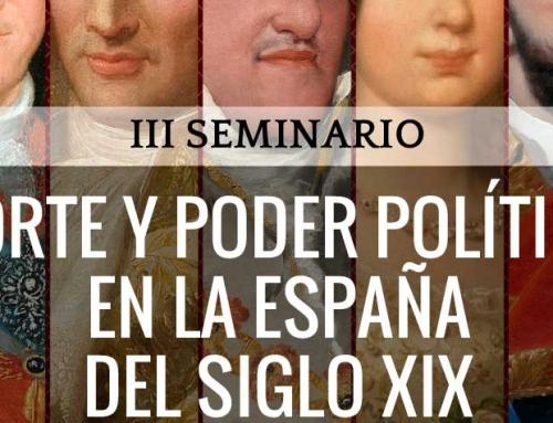 III Seminario Corte y Poder Político en la España del siglo XIX