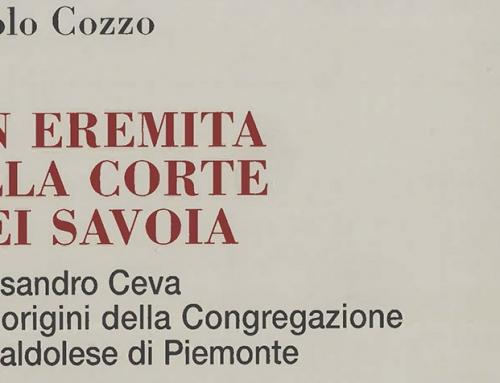 NUEVA PUBLICACIÓN: Un Eremita Alla Corte dei Savoia. Alessandro Ceva e le origini della Congregazione camaldolese di Piemonte.