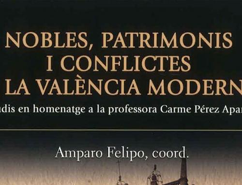 Nueva publicación: Nobles, patrimonis i conflictes a la València moderna. Estudis en homenatge a la professora Carme Pérez Aparicio