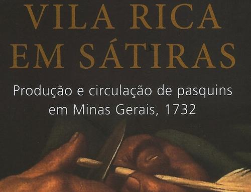 NUEVA PUBLICACIÓN: Vila Rica Em Sátiras. Produção e circulação de pasquins em Minas Gerais, 1732