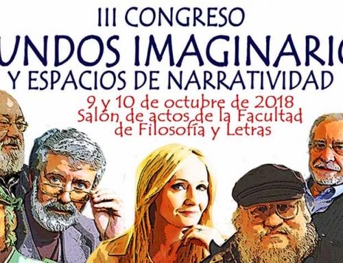 III Congreso sobre Mundos imaginarios y espacios de narratividad
