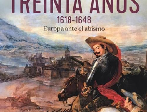 Nueva publicación: La guerra de los Treinta años 1618-1648. Europa ante el abismo