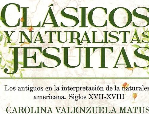 Nueva publicación: Clásicos y Naturalistas jesuitas. Los antiguos en la interpretación de la naturaleza americana. Siglos XVII-XVIII