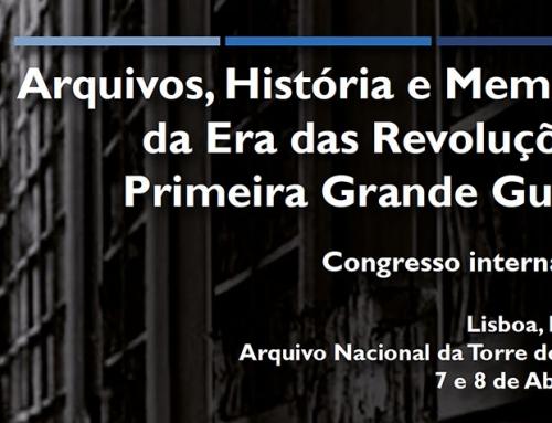Arquivos, História e Memória, da Era das Revoluções à Primeira Grande Guerra