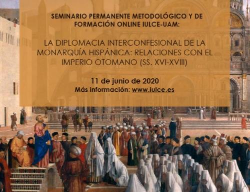 Seminario Online «La diplomacia interconfesional de la Monarquía Hispánica: relaciones con el Imperio Otomano (ss. XVI-XVIII)» en YOUTUBE