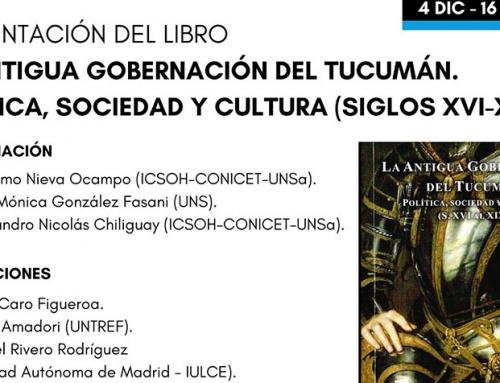 Presentación del libro «La Antigua Gobernación del Tucumán. Política, sociedad y cultura (siglos XVI-XIX)»