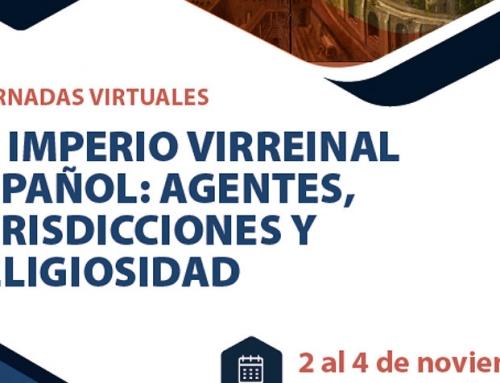 """I Jornadas Virtuales """"El Imperio Virreinal Español: Agentes, Jurisdicciones y Religiosidad."""
